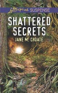 Shattered Secrets (Love Inspired Suspense Series)