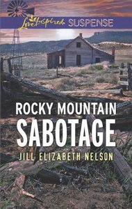 Rocky Mountain Sabotage (Love Inspired Suspense Series)