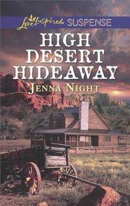 High Desert Hideaway (Love Inspired Suspense Series)