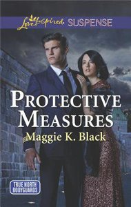 Protective Measures (True North Bodyguards: Keeping Watch) (Love Inspired Suspense Series)