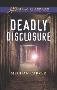 Deadly Disclosure (Love Inspired Suspense Series)