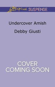 Undercover Amish (Amish Protectors) (Love Inspired Suspense Series)