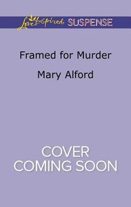 Framed For Murder (Love Inspired Suspense Series)