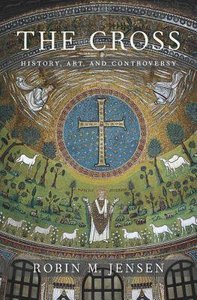The Cross: History, Art & Controversy
