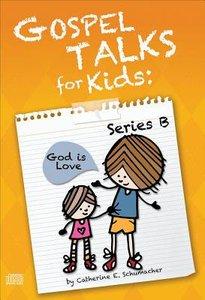 Gospel Talks For Kids: Series B