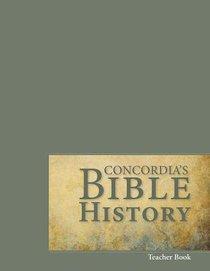 Concordias Bible History (Teacher Book)