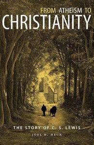 From Atheism to Christianity: The Story of C S Lewis