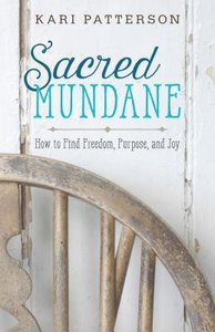 Sacred Mundane: How to Find Freedom, Purpose, and Joy