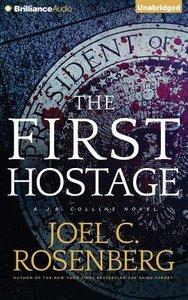 The First Hostage (Unabridged, 9 CDS) (#02 in J B Collins Audio Series)