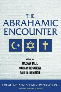 The Abrahamic Encounter: Local Initiatives, Large Implications