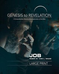 Job : A Comprehensive Verse-By-Verse Exploration of the Bible (Participant Book, Large Print) (Genesis To Revelation Series)