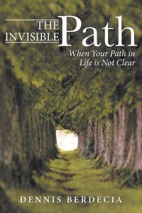 The Invisible Path: When Your Path in Life is Not Clear