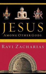 Jesus Among Other Gods: The Absolute Claims of the Christian Message (Abridged, 4 Cds)