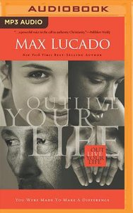 Outlive Your Life: You Were Made to Make a Difference (Unabridged, Mp3)