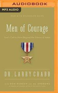 Men of Courage: Gods Call to Move Beyond the Silence of Adam (Unabridged, Mp3)