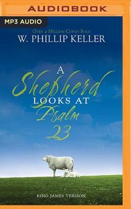 A Shepherd Looks At Psalm 23 (Unabridged, Mp3)
