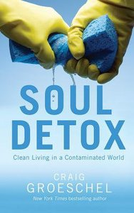Soul Detox: Clean Living in a Contaminated World (Unabridged, 6 Cds)