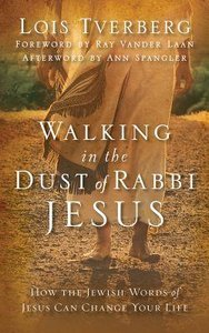 Walking in the Dust of Rabbi Jesus: How the Jewish Words of Jesus Can Change Your Life (Unabridged, 7 Cds)