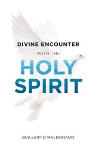 Buy divine encounter with the holy spirit by guillermo maldonado guillermo maldonado divine encounter with the holy spirit fandeluxe Image collections