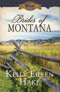 50 Sol: Brides of Montana 3-In-1 Historical Romance (50 States Of Love Series)