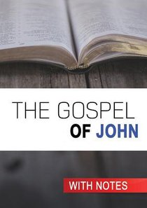 The KJV Gospel of John With Notes