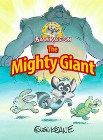 The Mighty Giant (Adventures Of Adam Racoon Series)