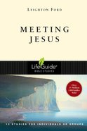 Meeting Jesus (Lifeguide Bible Study Series) Paperback