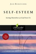 Self-Esteem (Lifeguide Bible Study Series)