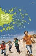 Sowing, Reaping, Keeping Paperback