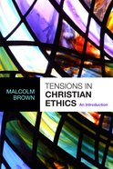 Tensions in Christian Ethics Paperback