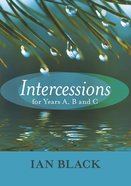 Intercessions For Years A, B and C Paperback