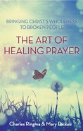 The Art of Healing Prayer Paperback