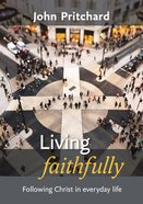 Living Faithfully Paperback