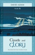Prayers For the Church Year: Clouds and Glory (Year A) Paperback