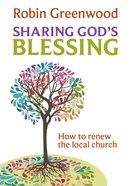 Sharing God's Blessing: How to Renew the Local Church Paperback