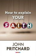 How to Explain Your Faith Paperback