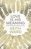 Love is His Meaning Paperback