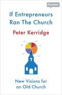 If Entrepreneurs Ran the Church Paperback