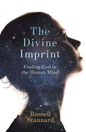 The Divine Imprint: Clues to God's Existence in the Evolution of the Mind Paperback