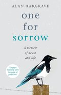 One For Sorrow: A Memoir of Death and Life Paperback