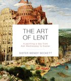 The Art of Lent: A Painting a Day From Ash Wednesday to Easter Paperback