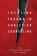 Treating Trauma in Christian Counseling Hardback