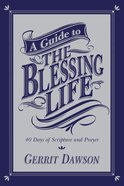 A Guide to the Blessing Life Paperback