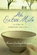 An Extra Mile: A Story of Embracing God's Call (#04 in Sensible Shoes Series)