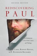 Rediscovering Paul: An Introduction to His World, Letters and Theology (2nd Edition)
