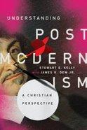 Understanding Postmodernism: A Christian Perspective Paperback