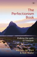 The Perfectionism Book: Walking the Path to Freedom Paperback