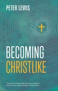 Becoming Christlike Paperback