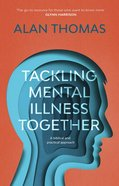 Tackling Mental Illness Together: A Biblical and Practical Approach Paperback