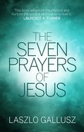 The Seven Prayers of Jesus Paperback